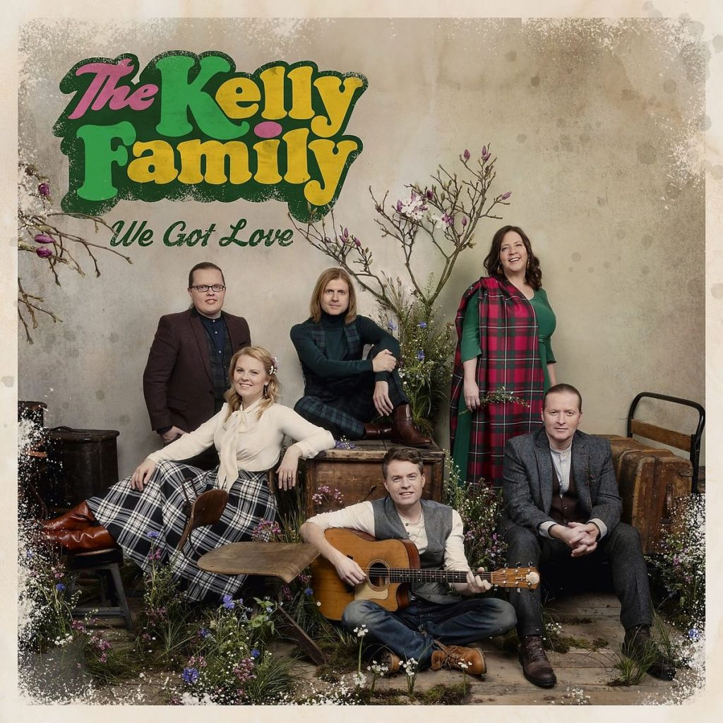 THE KELLY FAMILY - WE GOT LOVE