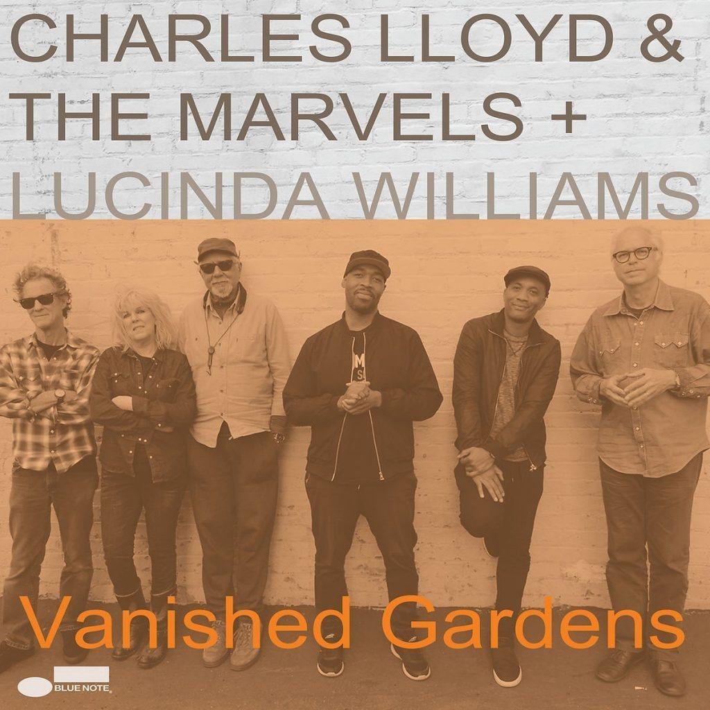 Charles Lloyd & The Marvels Vanished Gardens feat. Lucinda Williams