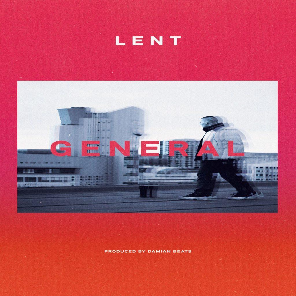 LENT veröffentlicht seine neue Single GENERAL