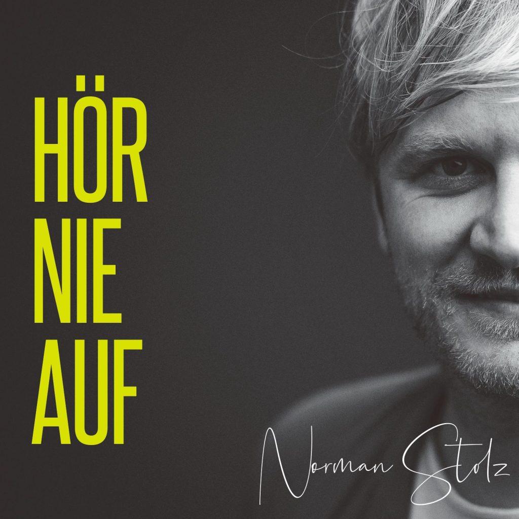 """Norman Stolz veröffentlicht """"Hör nie auf"""""""