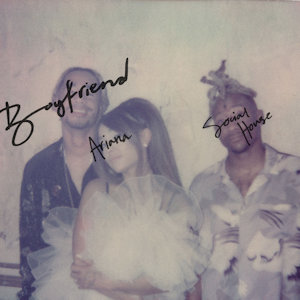 ArianaGrande SocialHouse Boyfriend