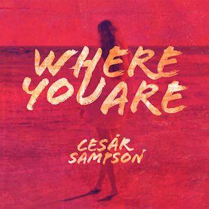 Cesar Sampson Where You Are