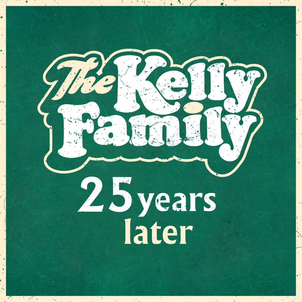 """The Kelly Family """"25 Years Later"""" erscheint am 25.10.!"""