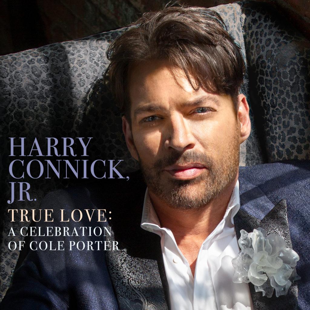 HARRY CONNICK JR. – True Love: A Celebration Of Cole Porter