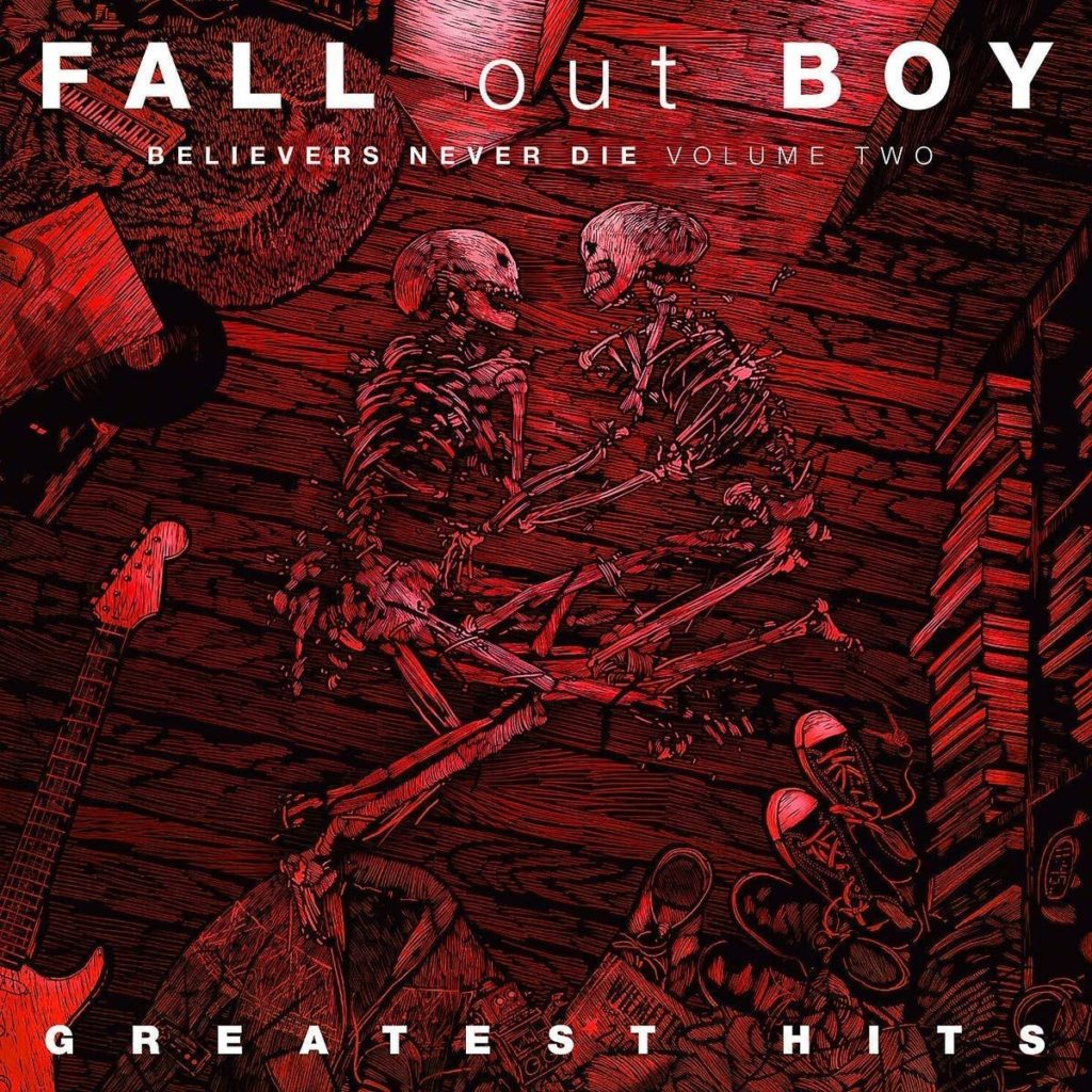 Fall Out Boy - Believers Never Die Vol. 2 (2019)