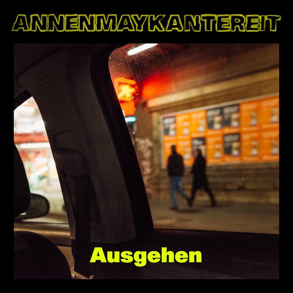 """AnnenMayKantereit """"Ausgehen"""" (Single 2020)"""