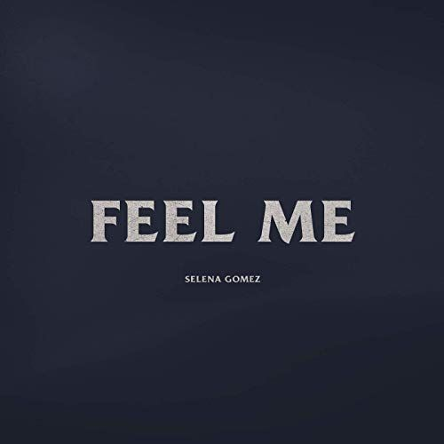 "Selena Gomez ""Feel Me"" (Single 2020)"