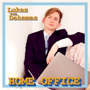 "Lukas von Dahamas ""HOME OFFICE"" Song"