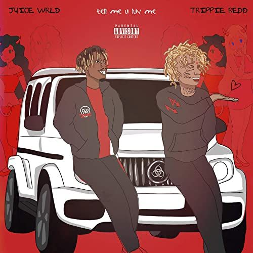 """Tell Me You Love Me"" – Juice WRLD featuring Trippie Redd"