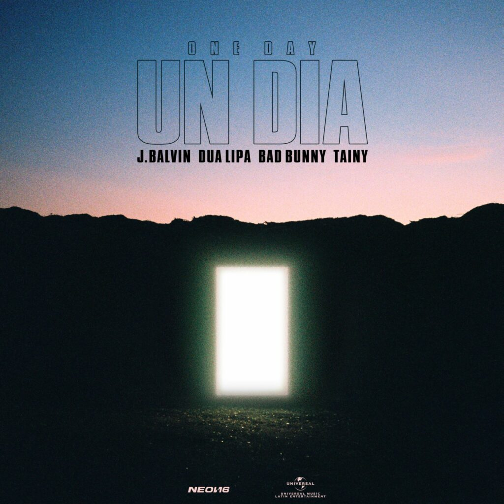 "J Balvin, Dua Lipa, Bad Bunny, Tainy ""Un Dia (One Day)"""
