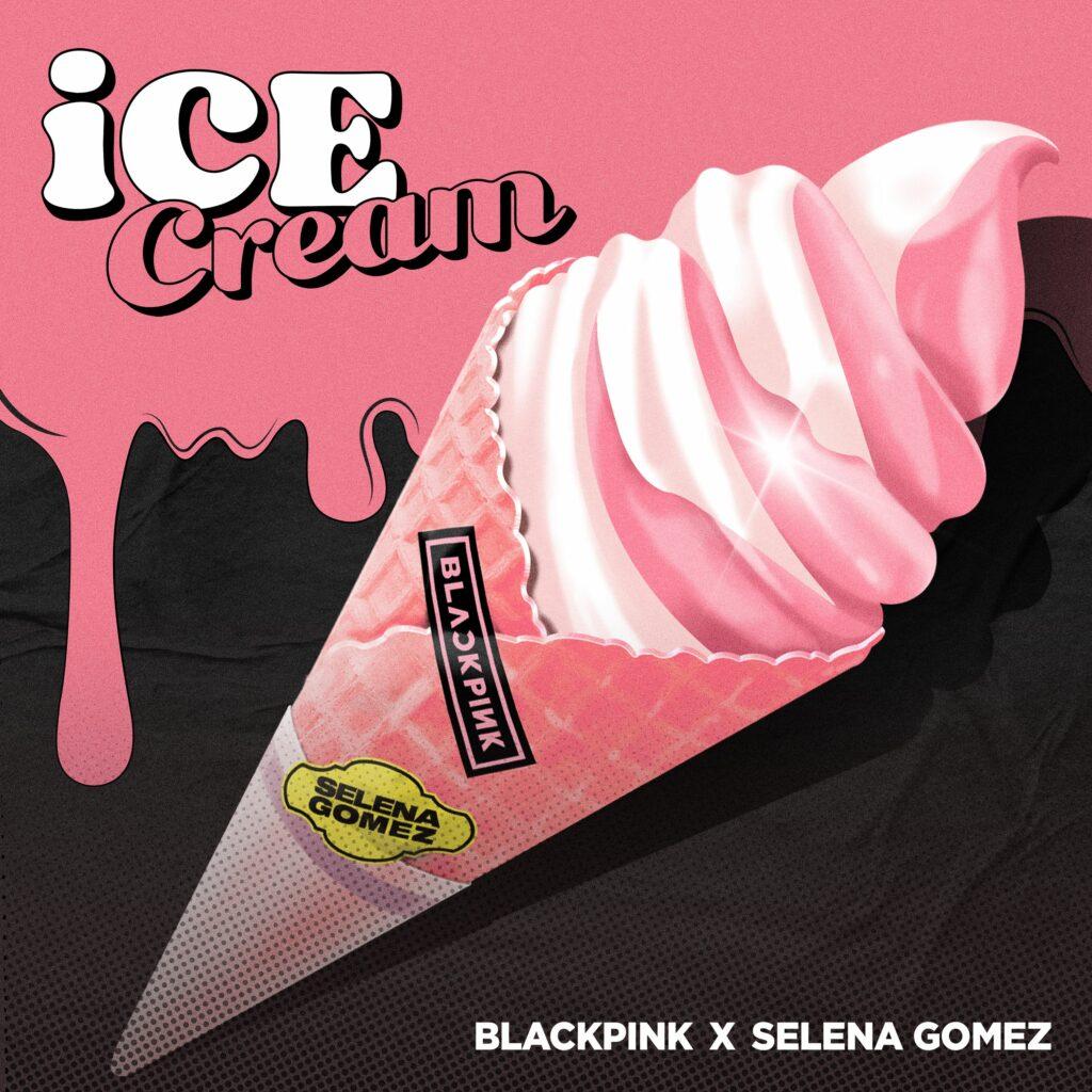 """BLACKPINK x Selena Gomez """"Ice Cream"""""""