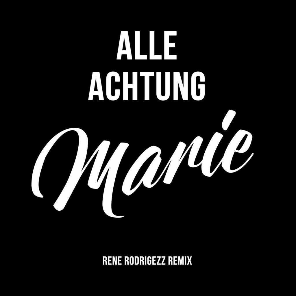 Alle Achtung - MARIE - Rene Rodrigezz Remix (Single 2020)