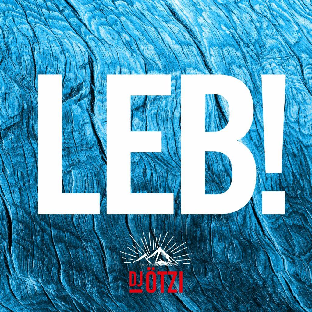 "DJ Ötzi  – ""Leb!"" Videopremiere"