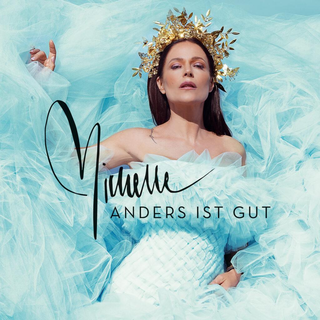 """MICHELLE – Das neue Album """"Anders ist gut"""""""