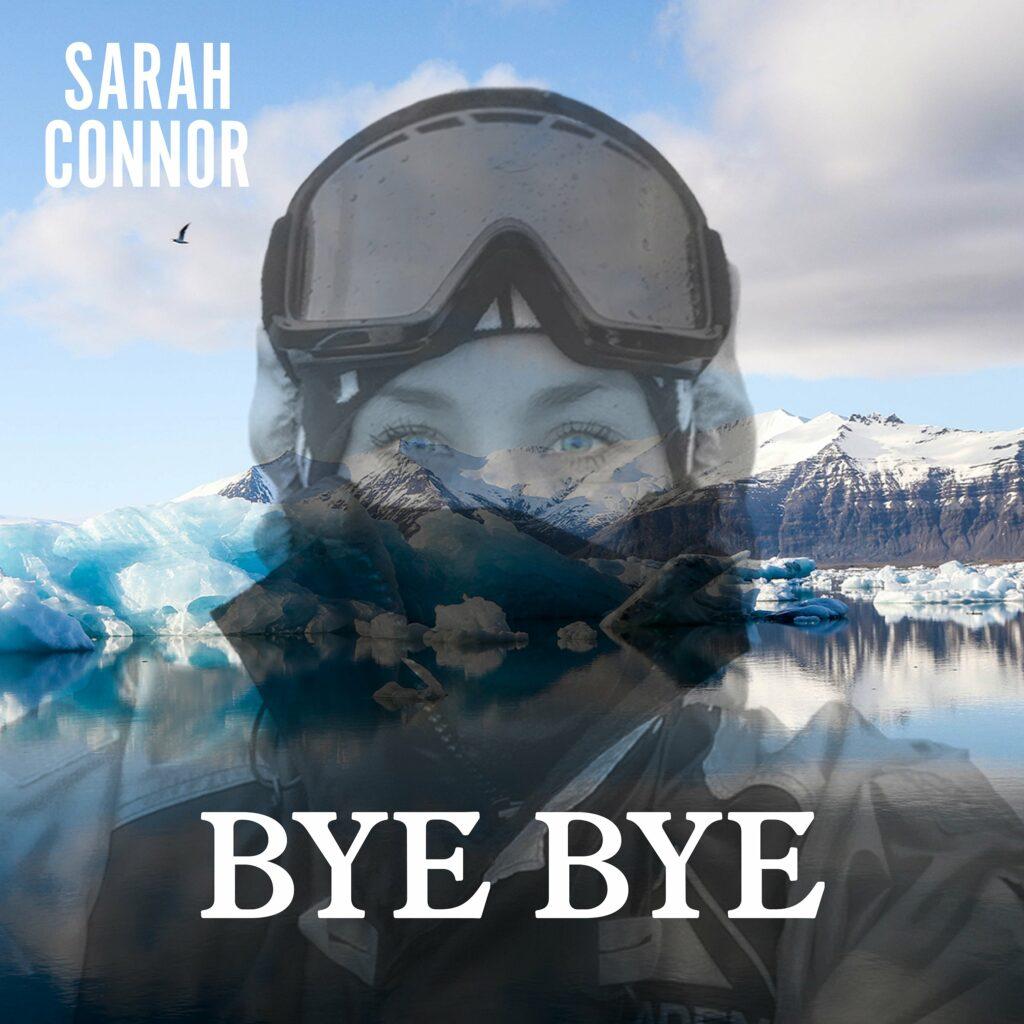 "Sarah Connor ""Bye Bye"" (Single 2020)"