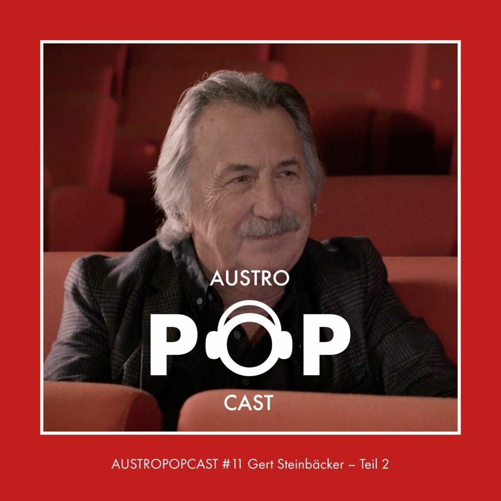 AUSTROPOPCAST Folge 11 mit Gert Steinbäcker (Teil 2)