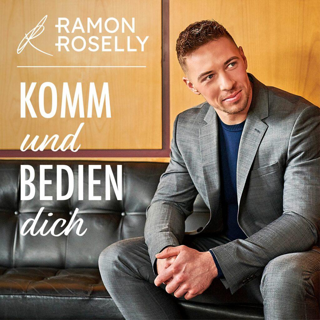 """RAMON ROSELLY veröffentlicht neue Single """"Komm und bedien dich"""""""