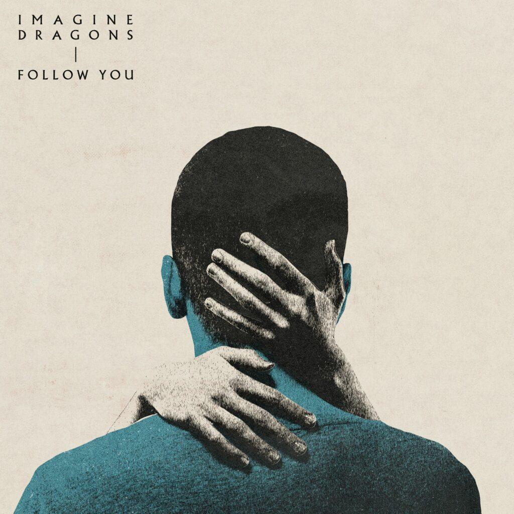 "Imagine Dragons ""Follow You"" (Single 2021)"
