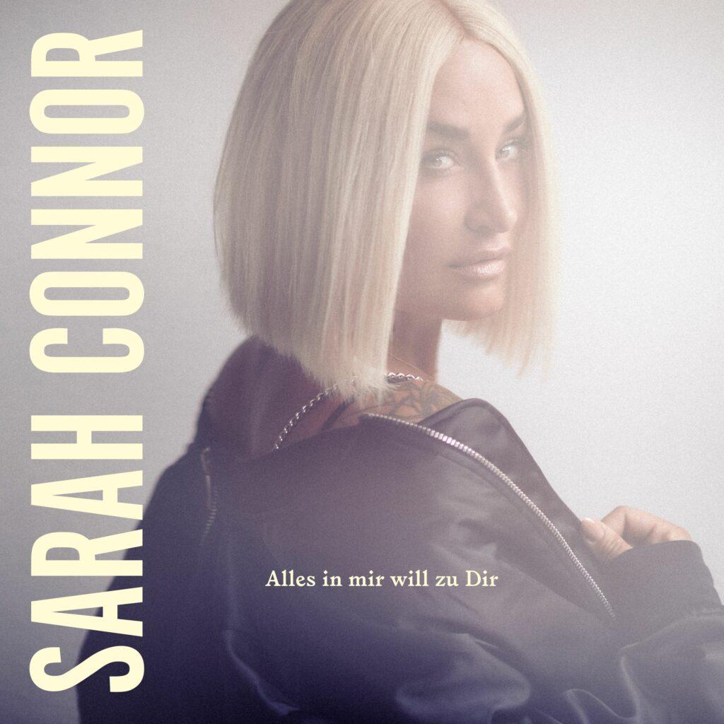 "Sarah Connor ""Alles In Mir Will Zu Dir"" (Single 2021)"