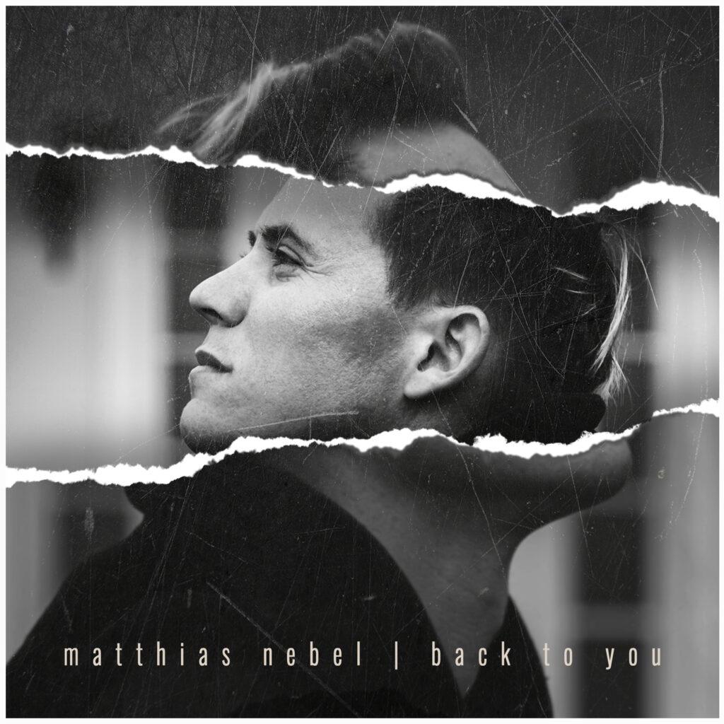 """Matthias Nebel mit neuem Song """"Back To You"""""""